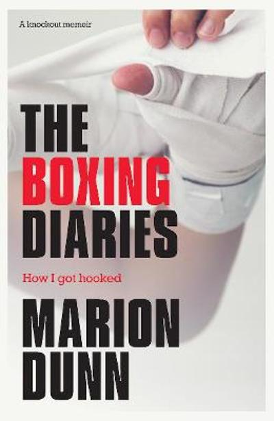 The Boxing Diaries - Marion Dunn
