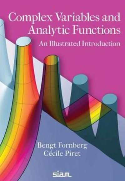 Complex Variables and Analytic Functions - Bengt Fornberg