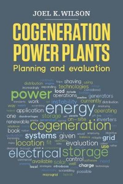 Cogeneration Power Plants - Joel K. Wilson