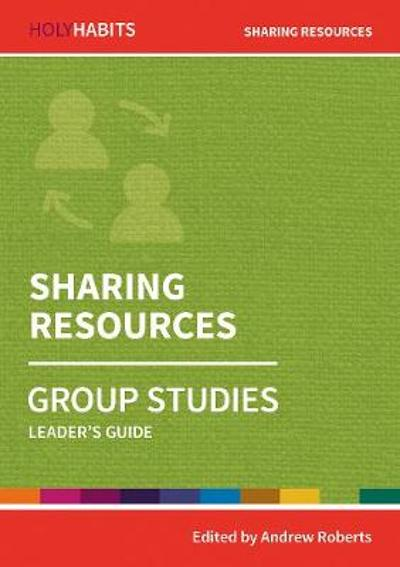 Holy Habits Group Studies: Sharing Resources - Andrew Roberts