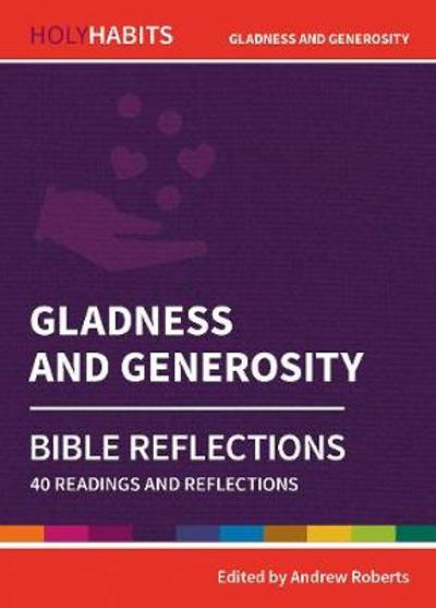 Holy Habits Bible Reflections: Gladness and Generosity - Andrew Roberts