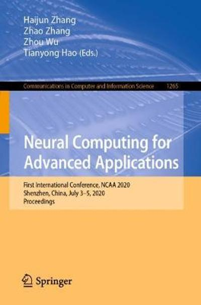 Neural Computing for Advanced Applications - Haijun Zhang