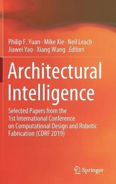 Architectural Intelligence - Philip F. Yuan