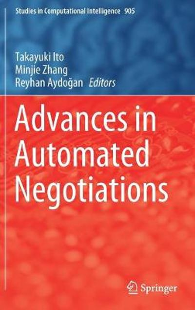 Advances in Automated Negotiations - Takayuki Ito