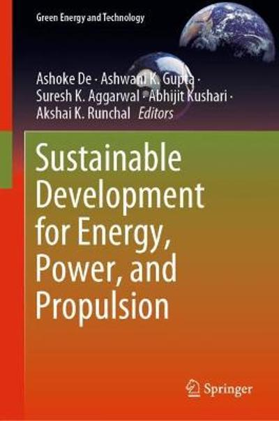 Sustainable Development for Energy, Power, and Propulsion - Ashoke De
