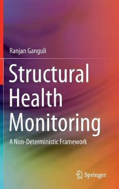 Structural Health Monitoring - Ranjan Ganguli