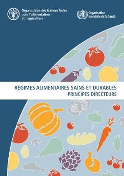 Regimes alimentaires sains et durables - Food and Agriculture Organization of the United Nations