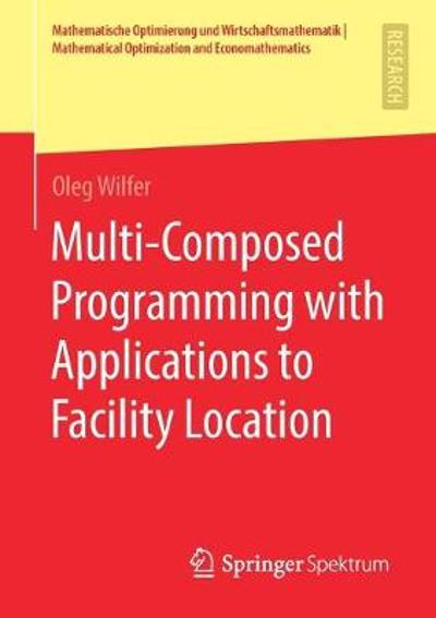 Multi-Composed Programming with Applications to Facility Location - Oleg Wilfer