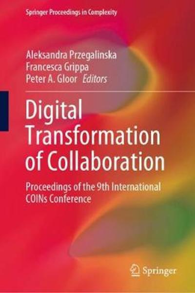 Digital Transformation of Collaboration - Aleksandra Przegalinska