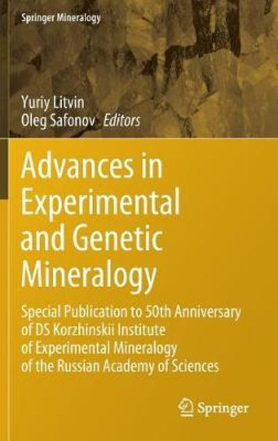Advances in Experimental and Genetic Mineralogy - Yuriy Litvin