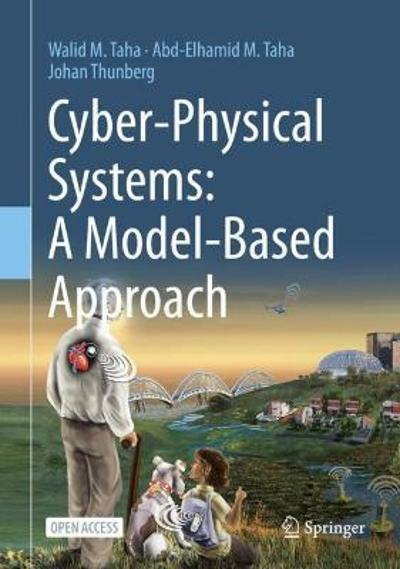 Cyber-Physical Systems: A Model-Based Approach - Walid M. Taha