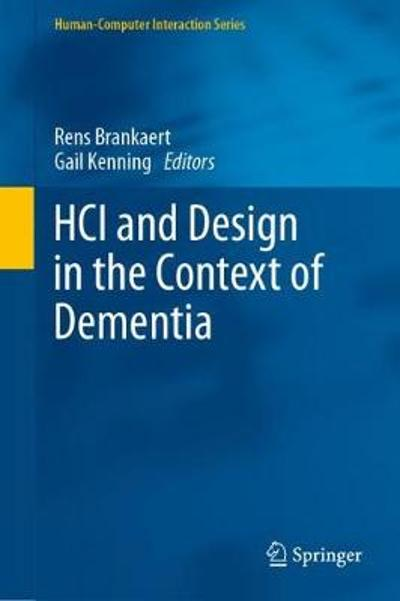 HCI and Design in the Context of Dementia - Rens Brankaert