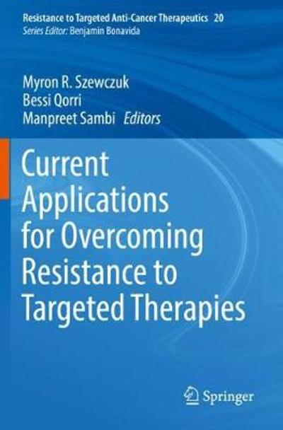 Current Applications for Overcoming Resistance to Targeted Therapies - Myron R. Szewczuk