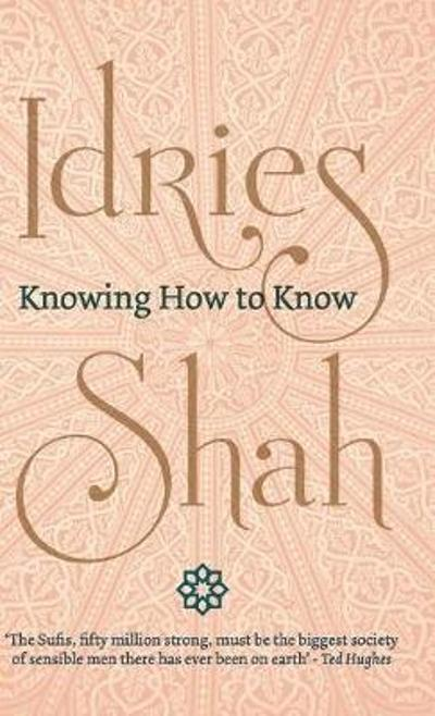 Knowing How to Know - Idries Shah