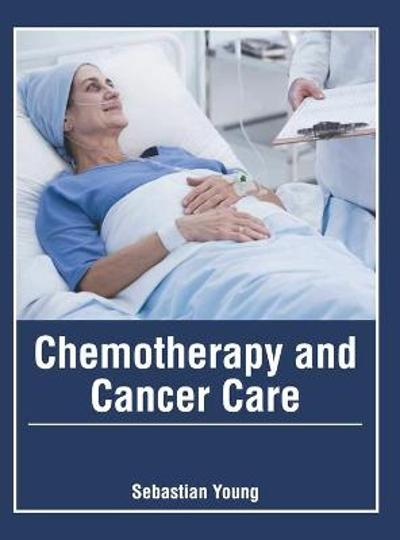 Chemotherapy and Cancer Care - Sebastian Young