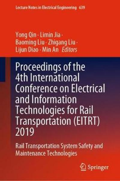 Proceedings of the 4th International Conference on Electrical and Information Technologies for Rail Transportation (EITRT) 2019 - Yong Qin