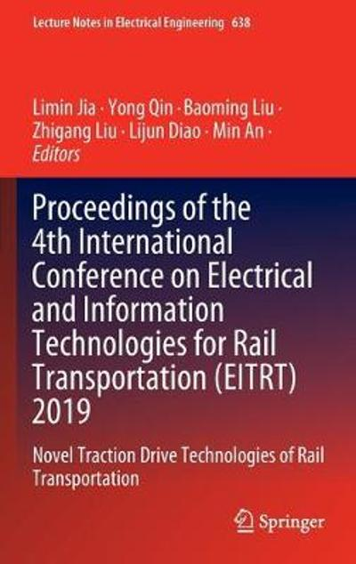 Proceedings of the 4th International Conference on Electrical and Information Technologies for Rail Transportation (EITRT) 2019 - Limin Jia