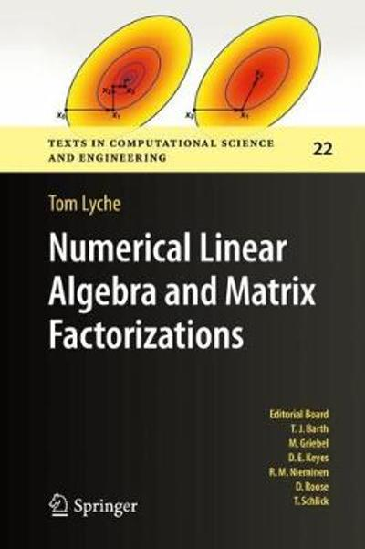 Numerical Linear Algebra and Matrix Factorizations - Tom Lyche