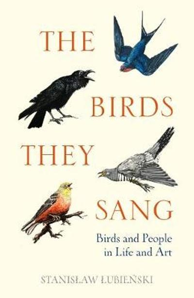 The Birds They Sang - Stanislaw Lubienski