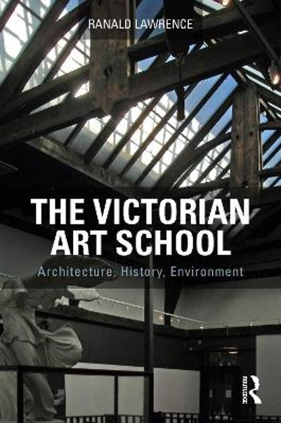 The Victorian Art School - Ranald Lawrence