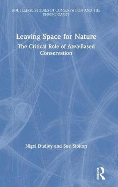 Leaving Space for Nature - Nigel Dudley