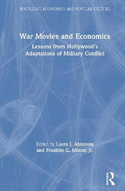 War Movies and Economics - Laura J. Ahlstrom