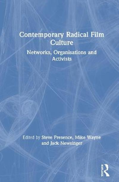 Contemporary Radical Film Culture - Steve Presence