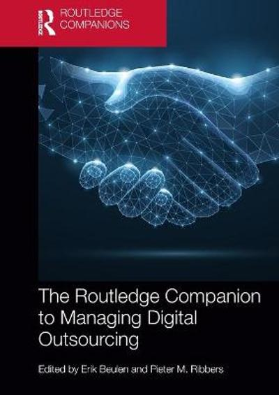 The Routledge Companion to Managing Digital Outsourcing - Erik Beulen