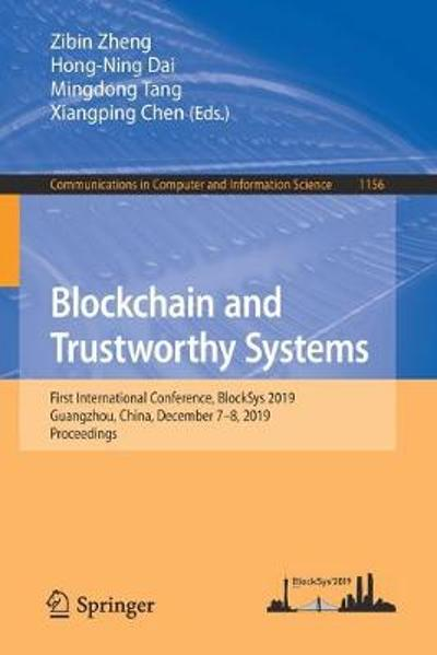 Blockchain and Trustworthy Systems - Zibin Zheng