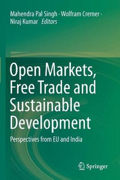 Open Markets, Free Trade and Sustainable Development - Mahendra Pal Singh