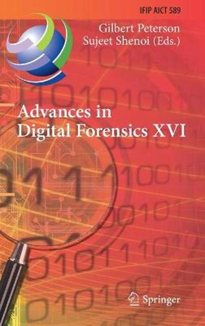 Advances in Digital Forensics XVI - Gilbert Peterson