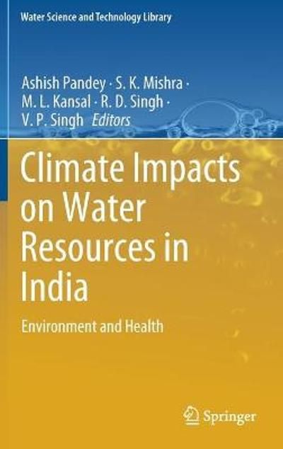 Climate Impacts on Water Resources in India - Ashish Pandey