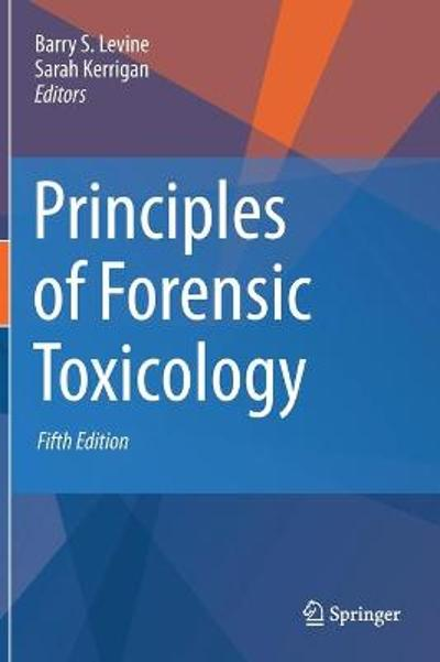 Principles of Forensic Toxicology - Barry S. Levine