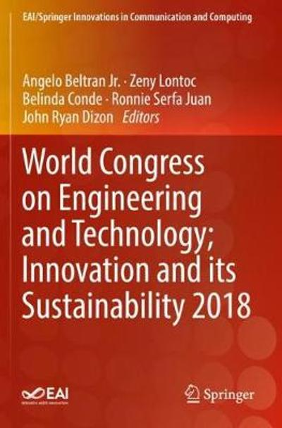 World Congress on Engineering and Technology; Innovation and its Sustainability 2018 - Angelo Beltran Jr.
