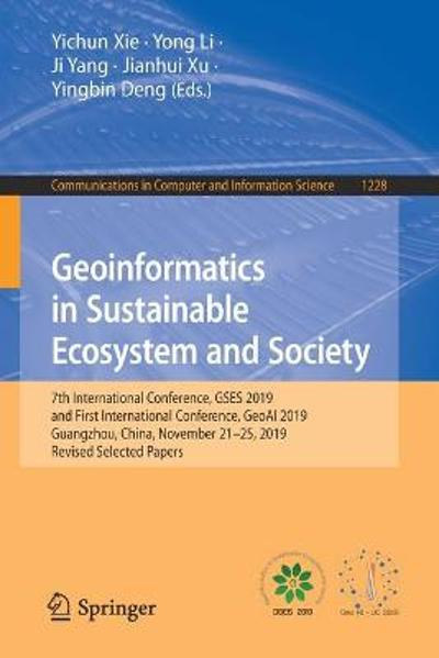 Geoinformatics in Sustainable Ecosystem and Society - Yichun Xie