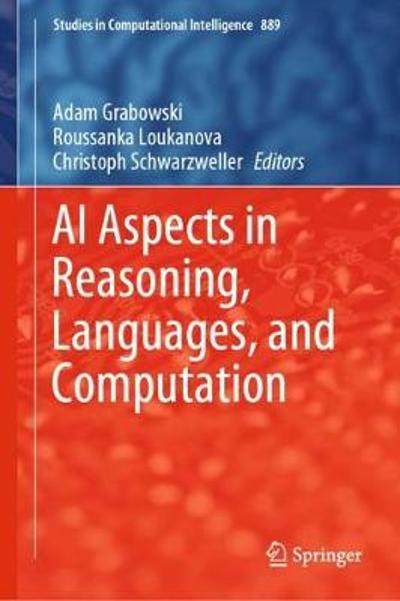 AI Aspects in Reasoning, Languages, and Computation - Adam Grabowski