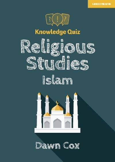 Knowledge Quiz: Religious Studies - Islam - Dawn Cox