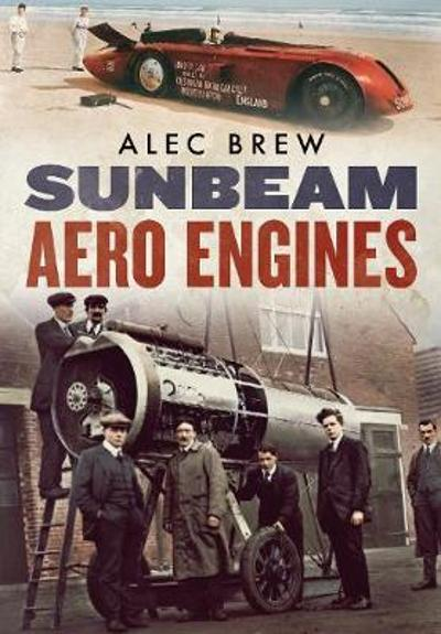 Sunbeam Aero Engines - Alec Brew