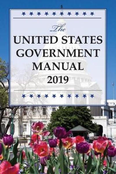 The United States Government Manual 2019 - National Archives and Records Administration