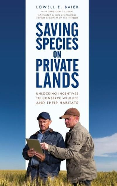 Saving Species on Private Lands - Lowell E. Baier