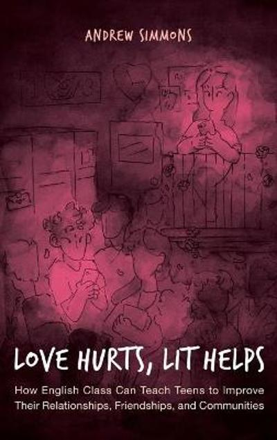 Love Hurts, Lit Helps - Andrew Simmons