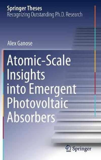 Atomic-Scale Insights into Emergent Photovoltaic Absorbers - Alex Ganose
