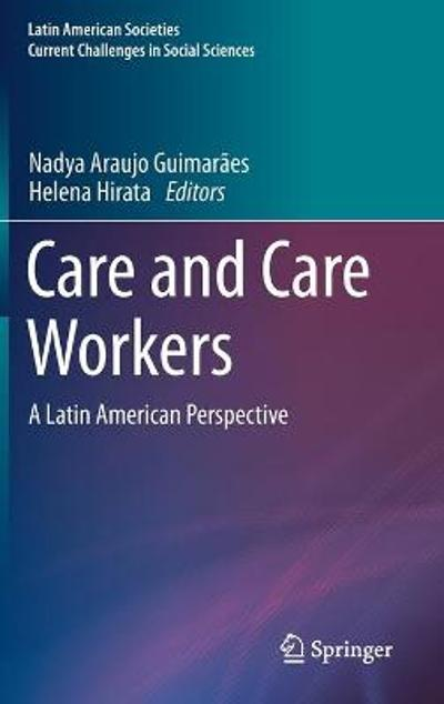 Care and Care Workers - Nadya Araujo Guimaraes