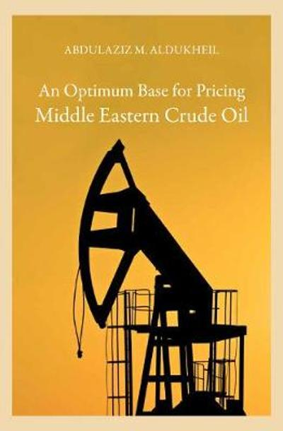 An Optimum Base for Pricing Middle Eastern Crude Oil - Abdulaziz M Aldukheil