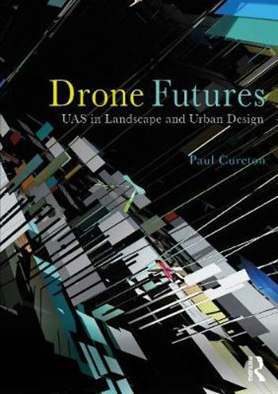 Drone Futures - Paul Cureton
