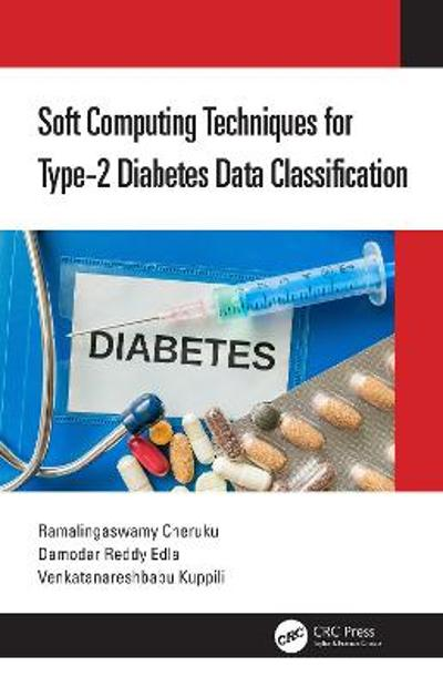 Soft Computing Techniques for Type-2 Diabetes Data Classification - Ramalingaswamy Cheruku