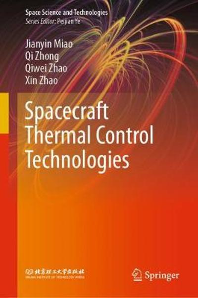 Spacecraft Thermal Control Technologies - Jianyin Miao