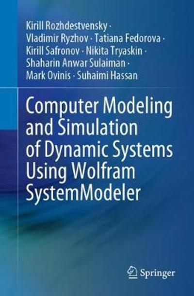 Computer Modeling and Simulation of Dynamic Systems Using Wolfram SystemModeler - Kirill Rozhdestvensky