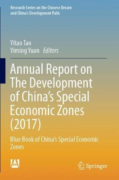 Annual Report on The Development of China's Special Economic Zones (2017) - Yitao Tao