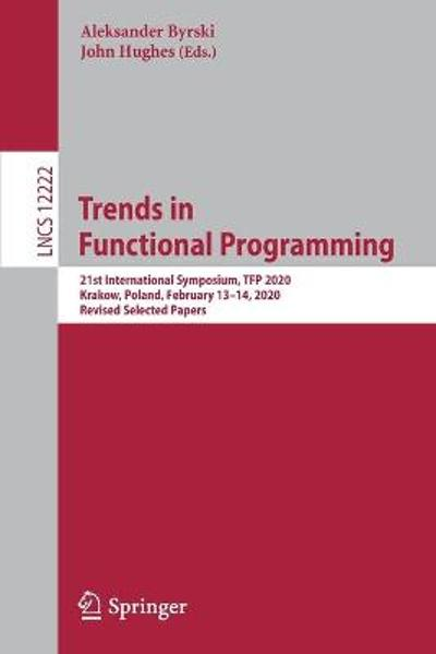 Trends in Functional Programming - Aleksander Byrski